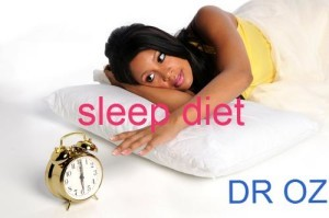 Dr Oz: Sleep Diet