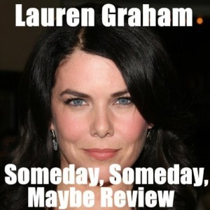 Kelly & Michael: Lauren Graham 'Someday, Someday Maybe' Review