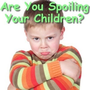 Today: How Do Children Become Spoiled & How Do You Unspoil Your Kids?