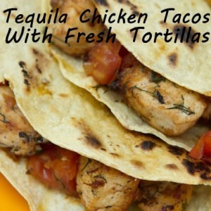 Chicken Tequila Tacos With Fresh Tortillas