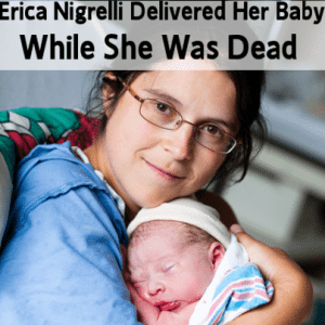Today Show: Erica Nigrelli Died, Delivered Her Baby, Then Was Revived