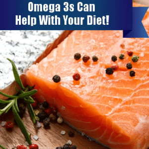 Today: Foods That Tame Your Appetite & Why Omega 3s Are So Important