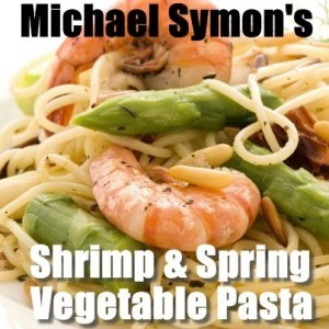 The Chew: Michael Symon's Shrimp and Spring Vegetable Pasta Recipe