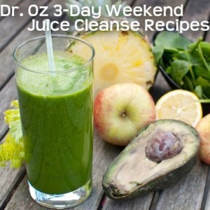 Dr Oz 3-Day Weekend Juice Cleanse Guidelines & Viewer Submitted Advice