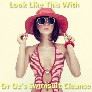 Dr Oz: Swimsuit Cleanse Review & Gabrielle Reece a Submissive Wife