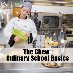 The Chew Culinary School: Basic Cooking Skills & Easy to Make Recipes