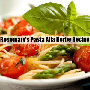 The Chew: Rosemary's Pasta Alla Herbe Recipe Right from the Garden
