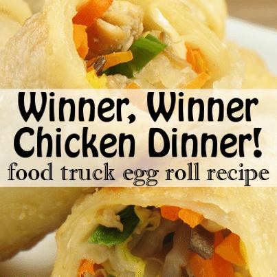 How We Roll Egg Roll Food Truck Winner Winner Chicken Dinner Recipe