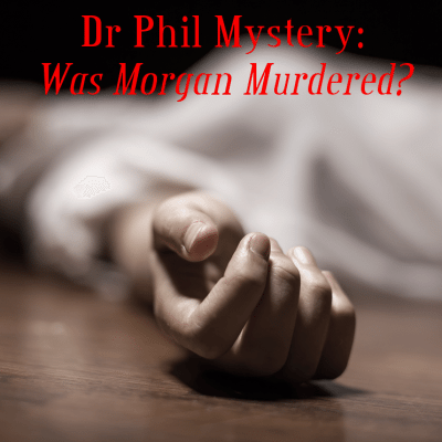 Dr Phil: Morgan Murdered By Stalkers? Did Brooke Kill Morgan Mystery