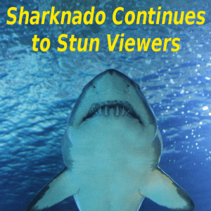 Sharknado Gets 2.1 Million Views & Man Robs in Special Effects Mask