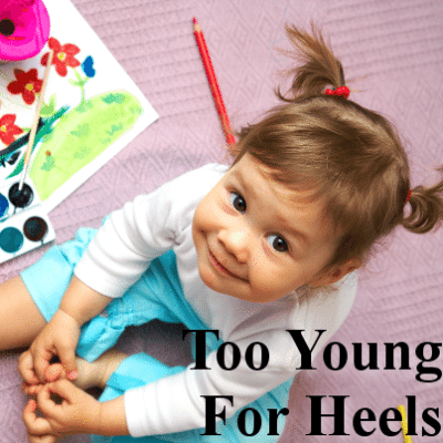 Heels For Toddlers? Should Little Girls Be Allowed To Wear Heels?