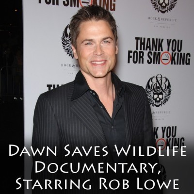"Rob Lowe Dawn Saves Wildlife Documentary & ""Love Life"" Second Memoir"