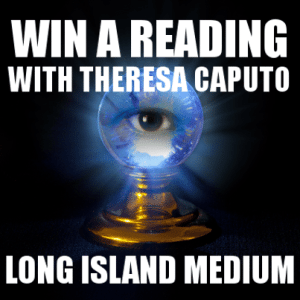 Learn how you can win a reading with Theresa Caputo. The Long Island