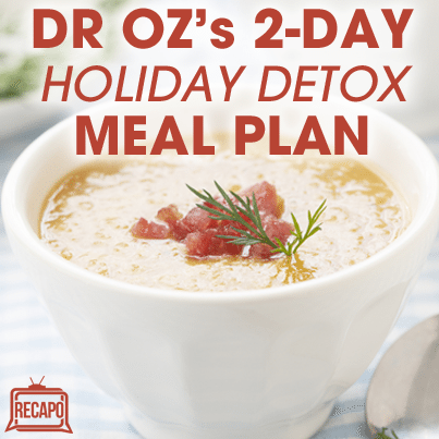 Dr Oz: Fast Flush Water, Cabbage Salad & Lenil Soup Holiday Detox