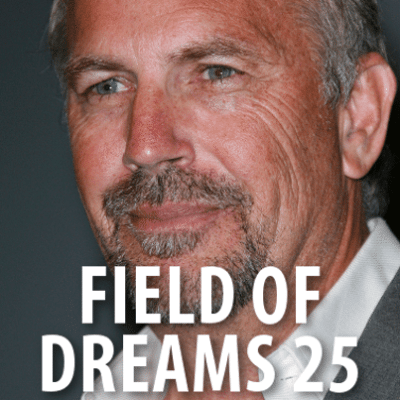 Today: Kevin Costner Field Of Dreams 25th Anniversary & Dwier Brown