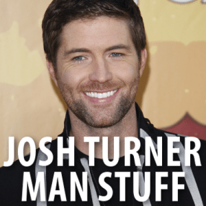 """Today: Josh Turner """"Man Stuff"""" Review + """"Time Is Love"""" Performance"""