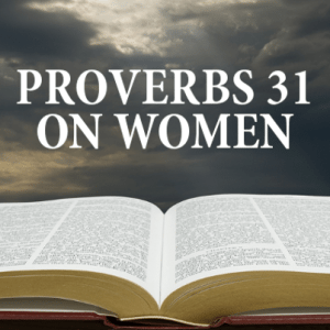 You Can Love Someone Without Loving What They Do & Proverbs 31 Women