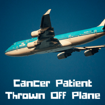 Drs: Woman With Cancer Kicked Off Airplane After Boarding