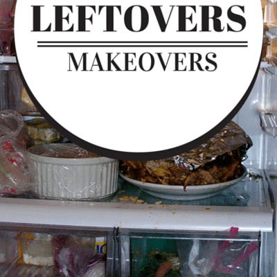 leftovers-makeovers-