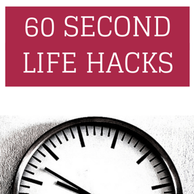 60-second-life-hacks-
