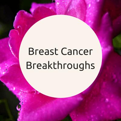 breast-cancer-breakthroughs-