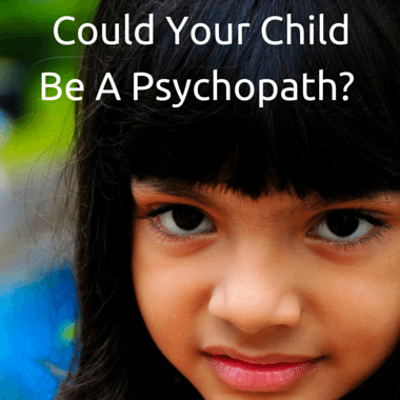 is my child a psychopath My son't father is a psychopath his psychiatrist reported this to me i was pregnant at the time, and that enlightment fave me the motivation to finally leave him  children are not born as .
