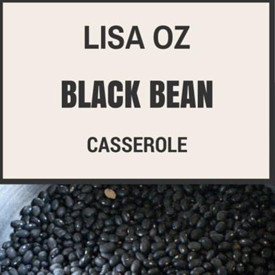 lisa-oz-black-bean-casserole-