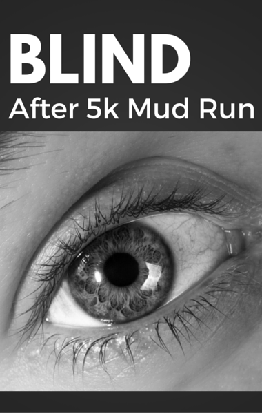 Drs: Woman Blinded After 5k Mud Run + Damaged Cornea