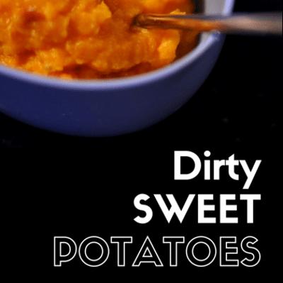 dirty-sweet-potatoes-recap-