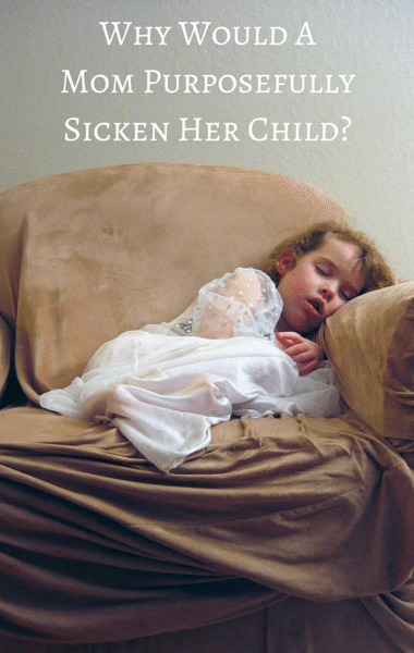 Drs: Munchausen Syndrome By Proxy + Blogger Making Child Sick