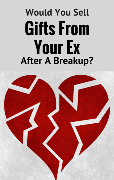 Drs: Would You Sell Gifts From Your Ex? + Read The Fine Print