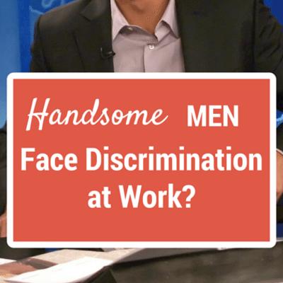 The Drs: Handsome Men Face Discrimination + Animal Humor