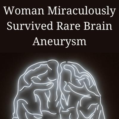 survived-rare-brain-aneurysm-
