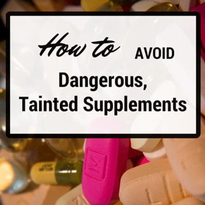 avoid-dangerous-tainted-supplements-