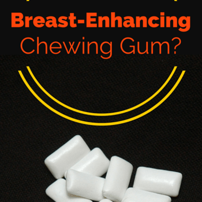 Drs: Breast-Enhancing Gum + Toxic Chemicals In Skin Care Products