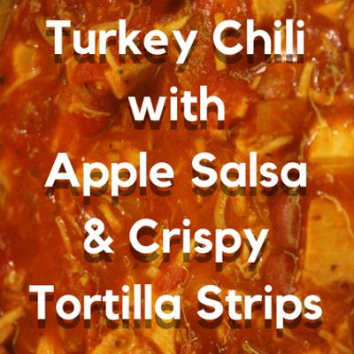Rachael Ray: Turkey Chili + Apple Salsa & Crispy Tortilla Strips