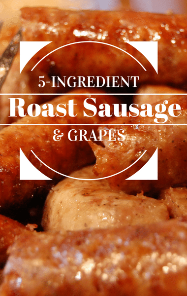 Rachael Ray: 5-Ingredient Roast Sausages & Grapes Recipe