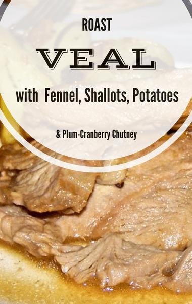 Rachael Ray: Roast Veal + Fennel, Shallots, Potatoes & Chutney